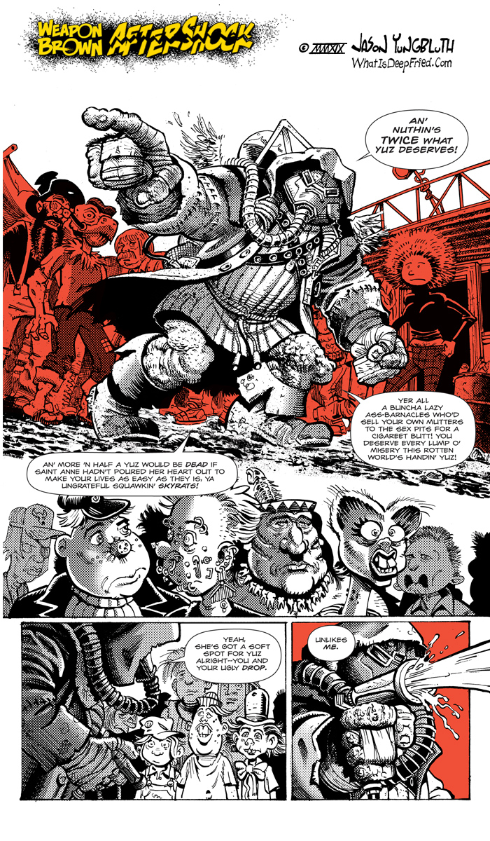 """Pulls my finger-- if ya wants me to pulls yer arms off!""